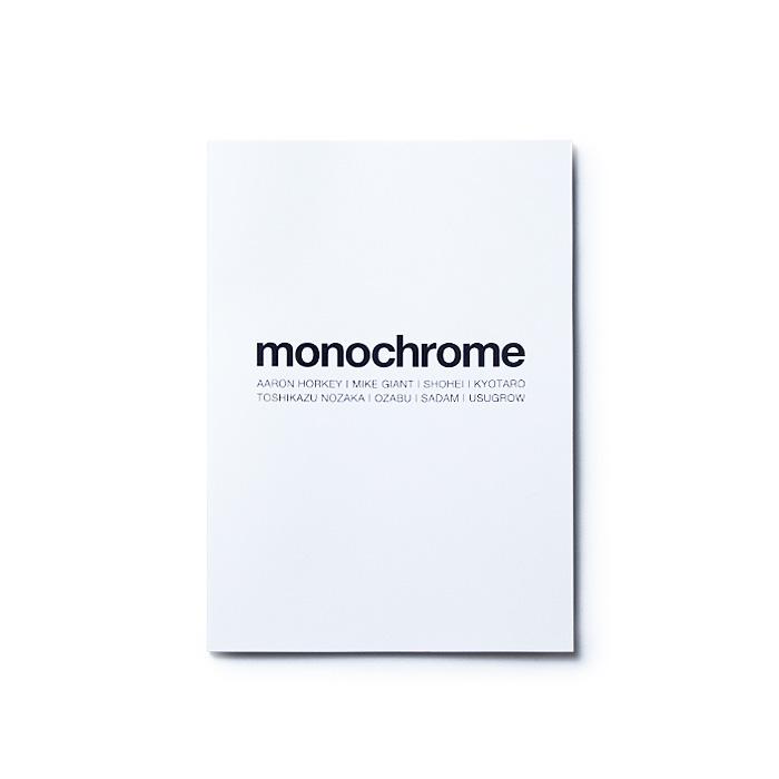画像1: MONOCHROME zine / AARON HORKEY, MIKE GIANT, SHOHEI, KYOTARO, TOSHIKAZU NOZAKA, OZABU, SADAM, USUGROW (1)